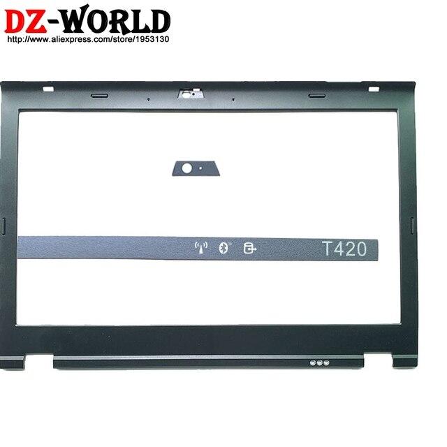 Nowy ekran LCD przednia powłoka Bezel pokrywa dla Lenovo ThinkPad T420 t420i w/wskaźnik LED model aparatu naklejki 04W1609