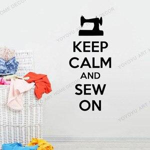 Keep Calm And Sew виниловые настенные наклейки в комнату, настенные наклейки для дверей, портновский дом, декор для окон и дверей JC138