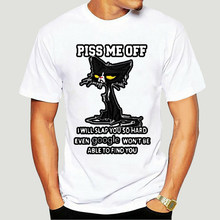 Piss Me Off I Will Slap You So Hard Even Google Won't Be Able To Find You T Shirt 100% Cotton O-neck Tee Tops 5596X