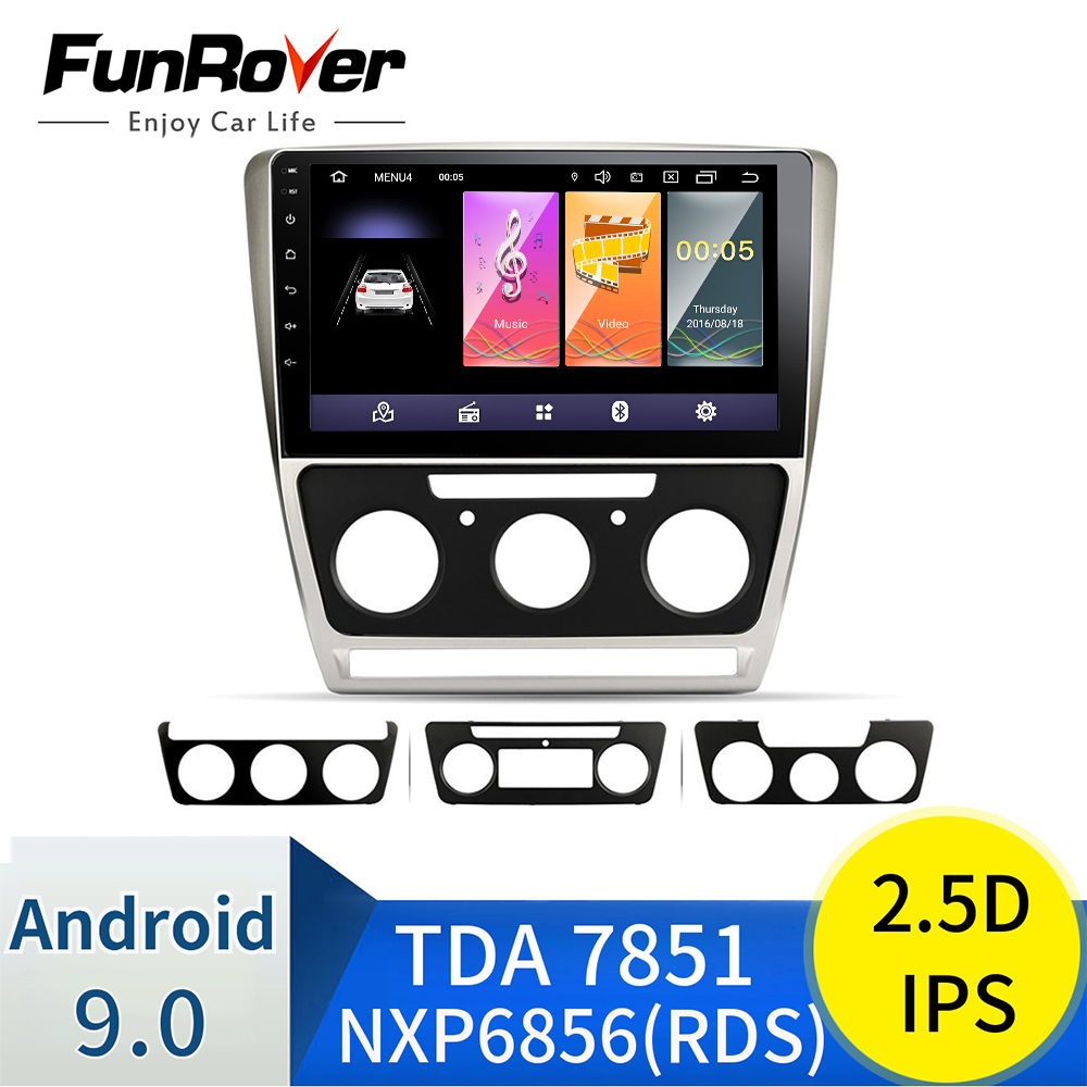 Funrover Android 9.0 2.5D + IPS pour Skoda Octavia 2 A5 2008 2010 2011 2012 2013 autoradio multimédia lecteur dvd Navigation GPS RDS