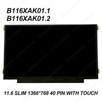 replace B116XAK01.1/01.2 HD DISPLAY 1366*768  MATRIX WXGA 11.6'' eDP LCD LED Screen Panel W/ Touch Panel 40 PIN slim +digitized