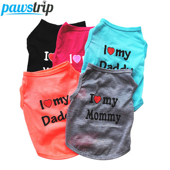 I LOVE DADDY MOMMY Dog Shirt Summer Dog Clothes Puppy Cats Coat Clothing For Dog T-shirt Chihuahua Dog Vest Shirt For Dogs XS-L 1