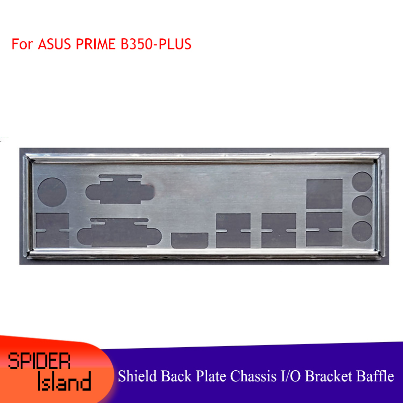 I/O Shield Back Plate Chassis Bracket Of Motherboard For ASUS PRIME B350-PLUS Baffle Backplane
