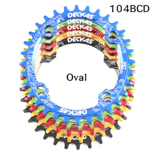 DECKAS Oval MTB Bike Wide Narrow Chainring 104BCD 32T 34T 36T 38T crankset tooth plate Parts Single Tooth