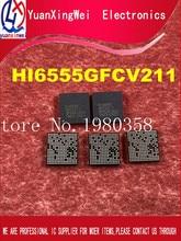 1 шт., Hi6555v211 Hi6555GFCV211 BGA Hi6555
