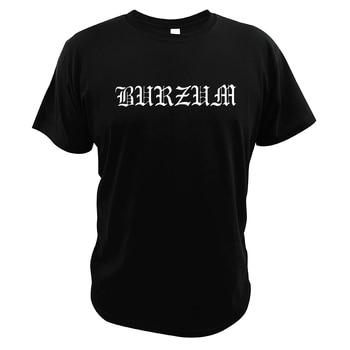 Burzum T Shirt 100% Cotton EU Size Soft Breathable Comfortable Summer Tops Nargaroth The Black Metal Band Tshirt