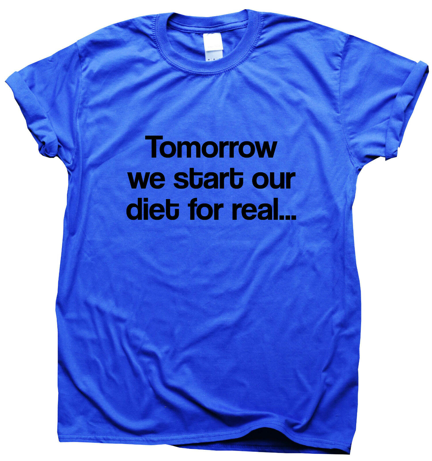 Tomorrow We Diet For Real Funny Gym T-Shirt Womens Mens Training Humour Workout image