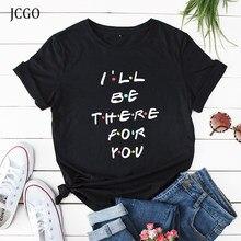 Jcgo verão das mulheres t camisa S-5XL plus size algodão letras imprimir manga curta camisetas topos para amigos casual o-pescoço feminino tshirt