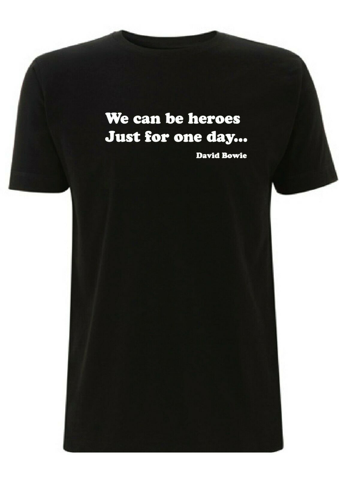 Heroes David Bowie Song Lyrics T Shirt Quote We can be heroes just for one day 2020 High quality Brand T shirt Casual Short slee image