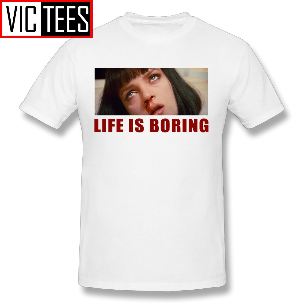 Men's Life is <font><b>Boring</b></font> <font><b>T</b></font> <font><b>Shirts</b></font> Mia Wallace Pulp Fiction <font><b>T</b></font>-<font><b>Shirt</b></font> Quentin Movie Adult 100% Cotton Adult Novelty Tees O Neck image