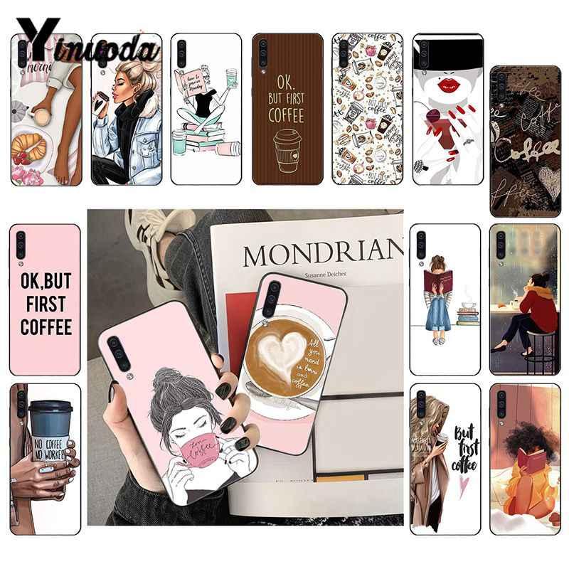 Yinuoda OK แต่ First Coffee Girl BOSS โทรศัพท์กรณีสำหรับ Samsung Galaxy A7 A50 A70 A40 A20 A30 A8 A6 a8 PLUS A9 2018