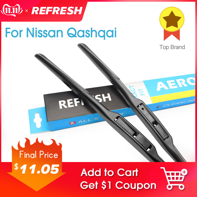 REFRESH Windscreen Wiper Blades for Nissan Qashqai J10 J11  2006 2007 2008 2009 2010 2011 2012 2013 2014 2015 2016 2017 2018-in Windscreen Wipers from Automobiles & Motorcycles