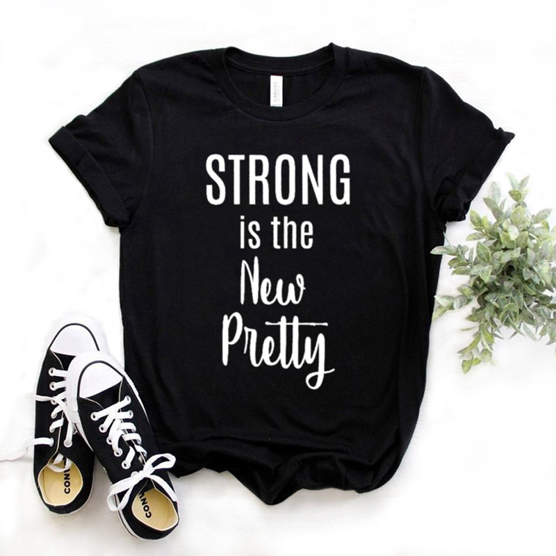 Strong Is The New Pretty Print Women Tshirt Cotton Casual Funny T Shirt Gift For Lady Yong Girl Top Tee 6 Color Drop Ship S-972