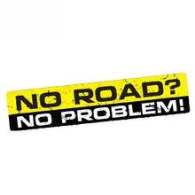 Decalques de aviso engraçado nenhuma estrada nenhum problema decalque etiqueta do carro vinil à prova dwaterproof água acessórios para 4x4 suv offroad 4wd, 15cm * 3cm