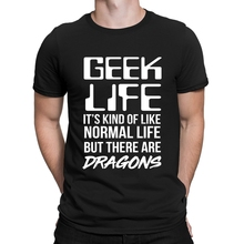 Dragon Geek Life It Kind Of Like Normal Tshirts Stylish Creature Cotton Simple Men Tshirt Sunlight Top Quality Graphic