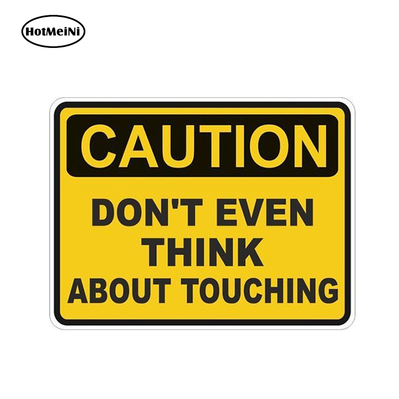 HotMeiNi 13cm X 10cm Caution Dont Even Think Touch Warning JDM Car Sticker Waterproof Car Styling Accessories Decals Graphics