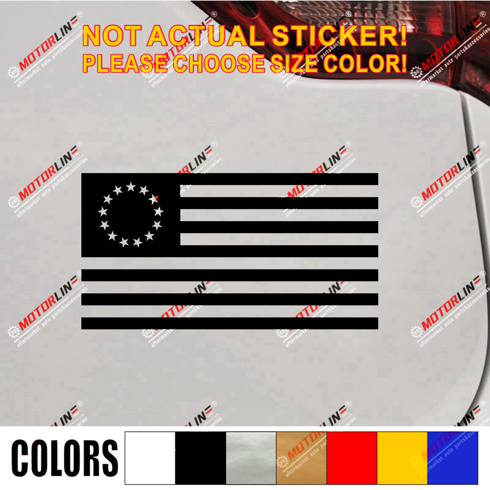 Betsy Ross Flag Decal Sticker 1777-1795 US American Car Vinyl pick size color