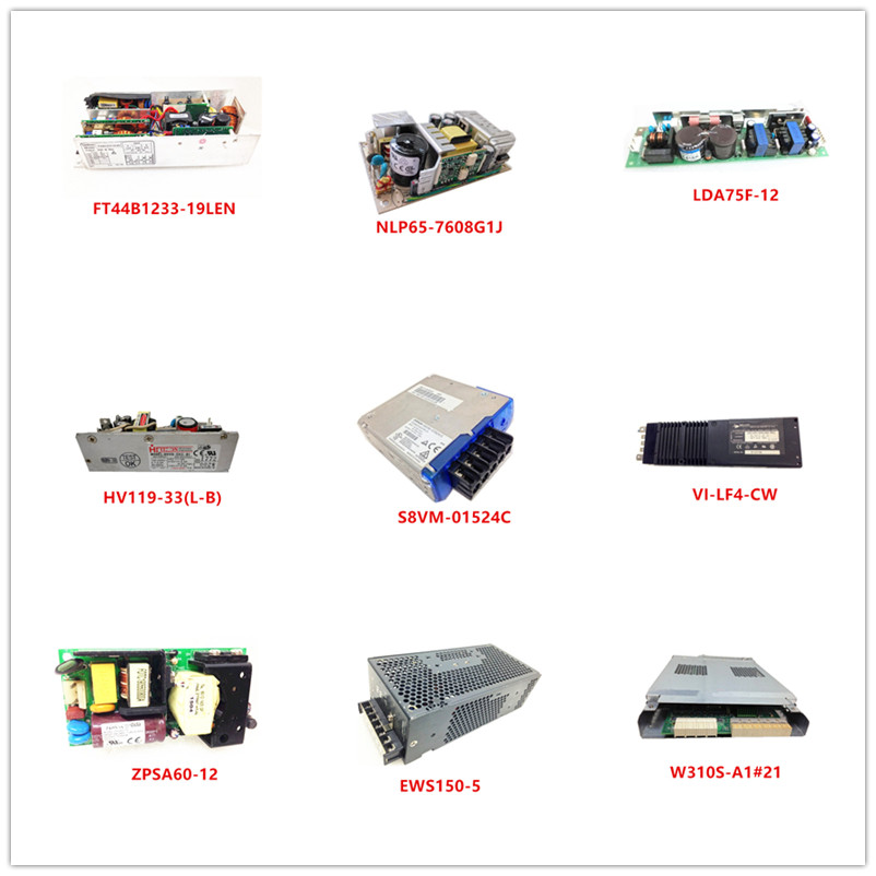 FT44B1233-19LEN| NLP65-7608G1J| LDA75F-12| HV119-33(L-B)| S8VM-01524C| VI-LF4-CW| ZPSA60-12| EWS150-5| W310S-A1#21 Used