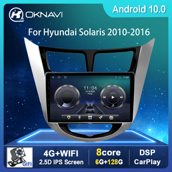 6G+128G 8Core for Hyundai Solaris Accent I25 Car Radio 2010-2016 Android 10 Multimedia Video carplay No 2din 1 Din DVD CD Player image