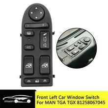 81258067045 SW0017 מול שמאל נהיגה רכב כוח חלון מרים מתג שליטה עבור איש TGA TGX 81258067098 901 104 002 901104002