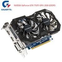 GIGABYTE Видеокарта GTX 750 Ti игровая ПК карта с NVIDIA GeForce GTX 750Ti GPU 2 ГБ GDDR5 128 бит видеокарта для ПК б/у карта