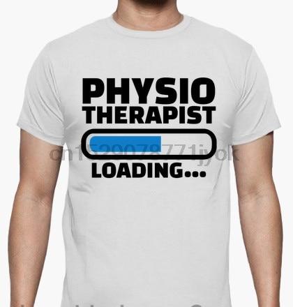 100% cotton Funny men T shirt Women Fashion tshirt physiotherapist loading T-Shirt Unisex cool white and black shirts