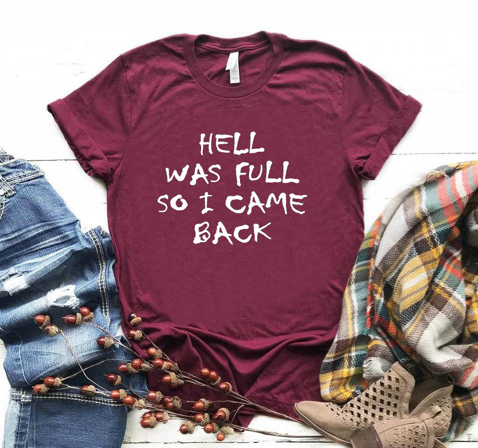 Hell Was Full So I Came Back Women Ladies Funny T-shirt