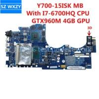 Placa base para ordenador portátil LENOVO Y700-15ISK, tarjeta madre 5B20L80402 BY511 NM-A541 con I7-6700HQ CPU GTX960M 4GB GPU MB 100% probada, envío rápido