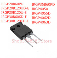10PCS IRGP20B60PD IRGP20B120UD-E IRGP20B120U-E IRGP30B60KD-E IRGP30B120KD-E IRGP35B60PD IRGP4050 IRGP4055D IRGP4062D IRGP4063D