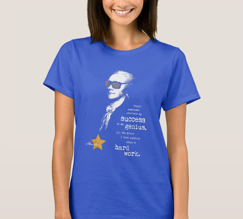 Alexander Hamilton Quote Saying. Motivational Gift Ladie T-Shirt image