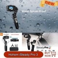 Hohem iSteady Pro 3 / Pro 2 Splash Proof 3-Achse Handheld Gimbal Stabilisator für GoPro Hero 8/7/6 DJI osmo RX0 SJCAM Action Kamera