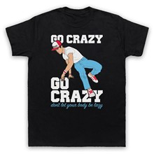 CRAZY LEGS GO CRAZY BREAKDANCING HIP HOP BREAKDANCER ADULTS KIDS T-SHIRT(China)