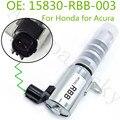 Распределительный клапан для масла VVT VTC для Honda Civic Accord CR-V FR-V для Acura ILX RDX RSX TSX 15830-RBB-003 15830RBB003