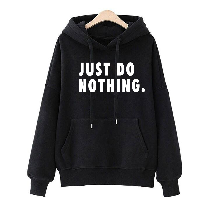 Just Do Nothing Hoodies Women Letter Pullovers Autumn Long Sleeve Casual Sweatshirts Female Girls Hoodies Tops Women
