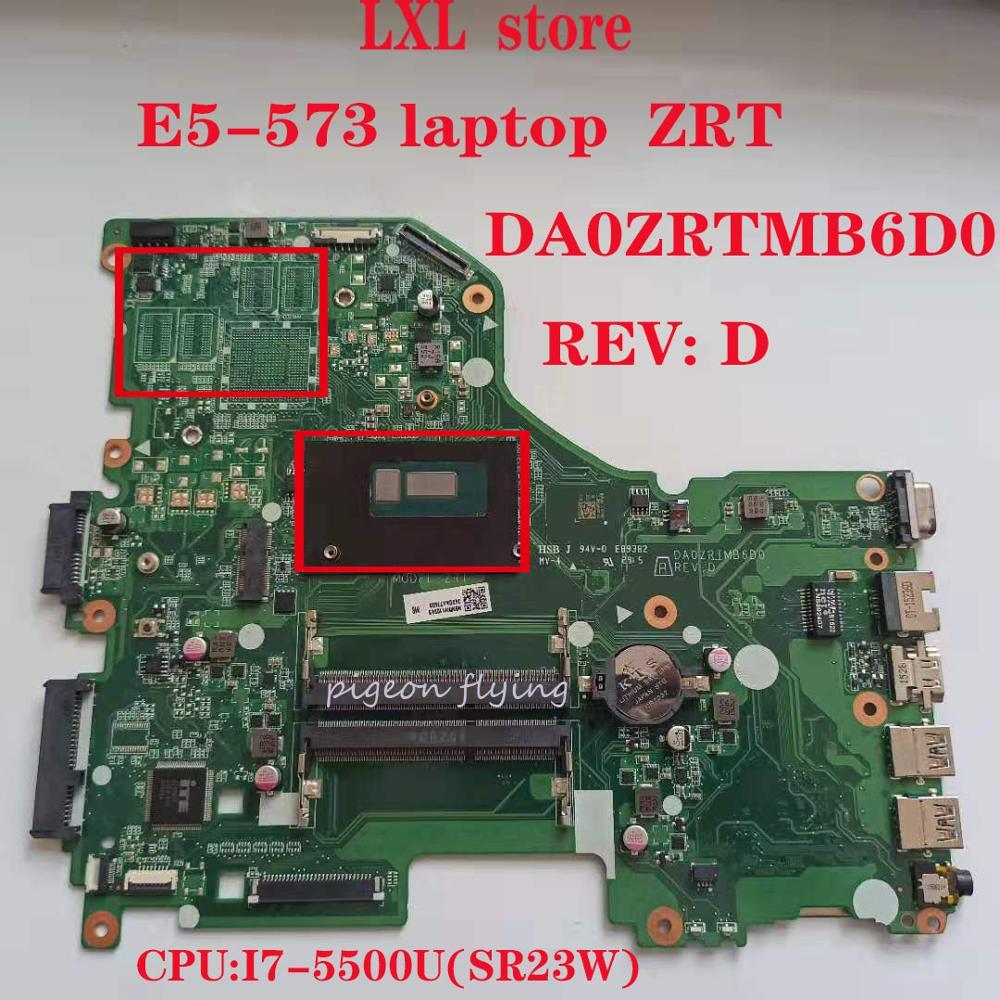 E5-573 Motherboard Mainboard For Acer Laptop E5-573 E5-573G ZRT DA0ZRTMB6D0 REV:D CPU:I7-5500U DDR3 100% Test OK