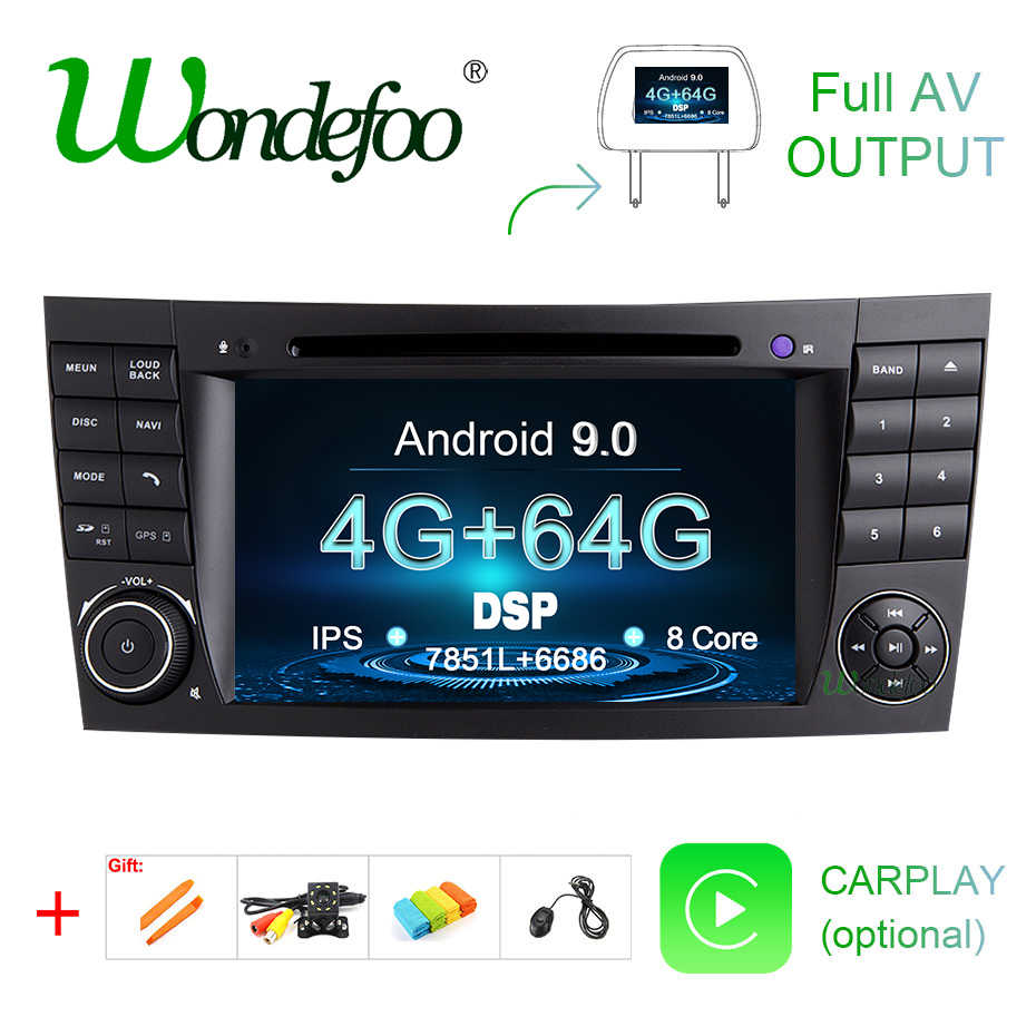 DSP IPS Android 9.0 4G 64G Car 2 din GPS For E-Class W211 Mercedes Benz CLK G-Class W463 CLS W219 DVD PLAYER radio stereo output