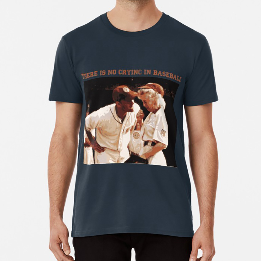 No Crying in Baseball T shirt baseball league own tom hanks gena davis movie quote image