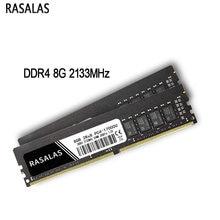 Rasalas Geheugen DDR4 8G 4G 16 Ram 2133 2400 2666Mhz 19200 17000Mhz 21300 1.2V Desktop pc Memoria Ram 288Pin Oперативная Nамять