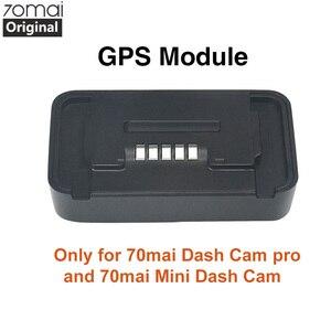 Image 1 - Oryginalny moduł gps Xiaomi 70mai Pro dla 70 mai kamera na deskę rozdzielczą Pro 70mai kamera na deskę rozdzielczą Lite wideorejestrator samochodowy Pro GPS funkcja ADAS nagrywanie wideo