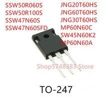 10 Chiếc SSW50R060S SSW50R100S SSW47N60S SSW47N60SFD JNG20T60HS JNG60T60HS JNG30T60HS MP60N60C MP60N60A SW45N60K2 Đến 247