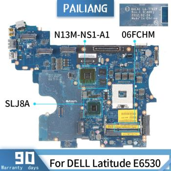 06FCHM For DELL Latitude E6530 LA-7762P CN-06FCHM SLJ8A N13M-NS1-A1 Mainboard Laptop motherboard tested OK