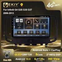 EKIY per Infiniti G4 G25 G35 G37 2006-2013 autoradio Android QLED 1280*720 6 128G lettore multimediale navigazione GPS BT DVD Stereo