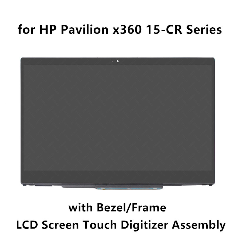FHD IPS LCD Display Screen Touch Glass Digitizer Assembly With Bezel For HP Pavilion X360 15-CR Series NV156FHM-N35 N156BGA-EA3