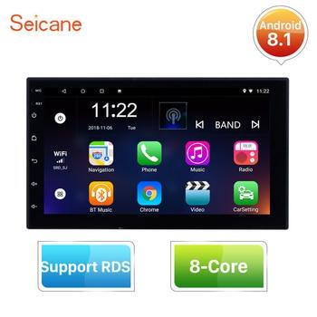 Seicane Universal 2Din Android 8.1 8-Core Car GPS Navigation Stereo for Honda Kia Nissan Suzuki Toyota VW Hyundai Support RDS 3G