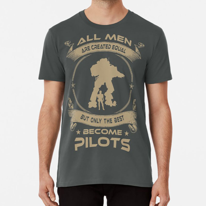 ONLY THE BEST BECOME PILOTS T shirt sprectre titan titanfall fan fan art peace titanfall 2 tf2 scifi robot image