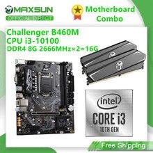 Maxsun mainboard combo placa-mãe challenger-b460m + intel cpu-i3 10100 lga1200 + ram-ddr4 8g 2666mhz × 2 = 16g conjunto de computadores
