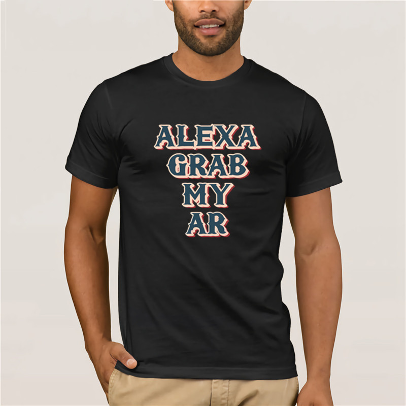 Fashion T <font><b>Shirt</b></font> 100% Cotton Alexa grab my <font><b>ar</b></font> funny meme quote T <font><b>shirt</b></font> image