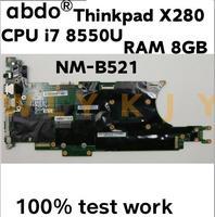Brand new For Lenovo Thinkpad X280 notebook motherboard NM-B521 CPU i7 8550U RAM 8GB 100% test work FRU 01LX675 01LX679 1