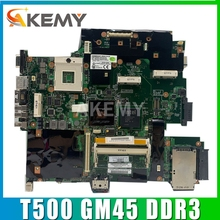 AKEMY For Lenovo Thinkpad T500 Motherboard GM45 DDR3 100% Fully Tested High quality