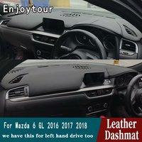 Voor MAZDA 6 GL ATENZA 2016 2017 2018 2019 Lederen Dashmat Dashboard Cover Pad Dash Mat Tapijt Auto-styling accessoires RHD